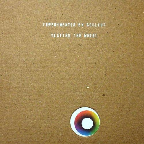 Testing the Wheel by Experimenter En Couleur