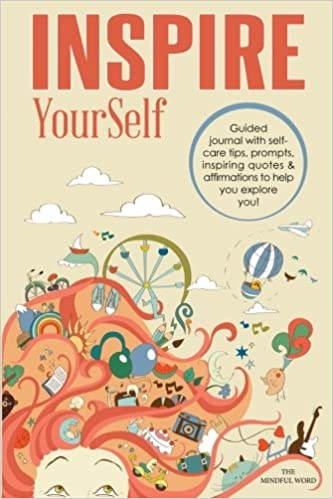 Inspire Yourself Guided Journal With Self Care Tips Prompts