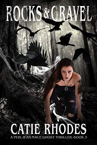 Rocks & Gravel (Peri Jean Mace Ghost Thrillers Book ()