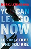 You Can Let Go Now, Mark Chironna, 0785262334