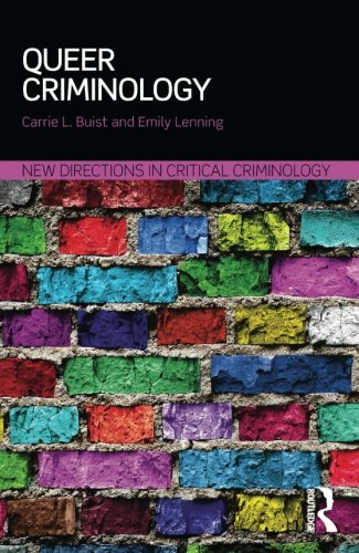 Queer Criminology (New Directions in Critical Criminology)