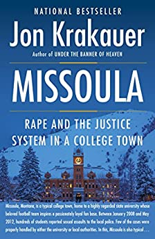 Missoula: Rape and the Justice System in a College Town by [Krakauer, Jon]