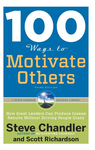 100 Ways to Motivate Others, Third Edition: How Great Leaders Can Produce Insane Results Without Driving People Crazy cover