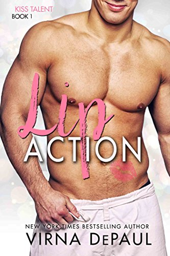 Lip Action (Kiss Talent Agency Book 1) by [DePaul, Virna]