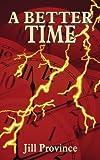 A Better Time, Jill Province, 143435766X