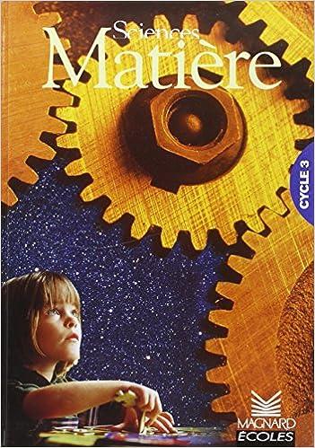 Lire un Matière cycle 3 : livre document pdf