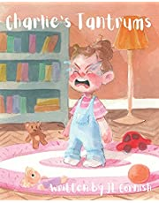 Charlie's Tantrums: An educational and humorous story to teach little people about big feelings