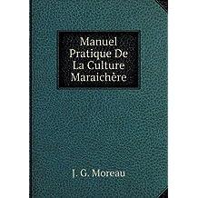 Manuel Pratique de la Culture Maraichère