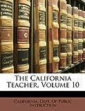The California Teacher, D California Dept of Public Instruction, 1147013586