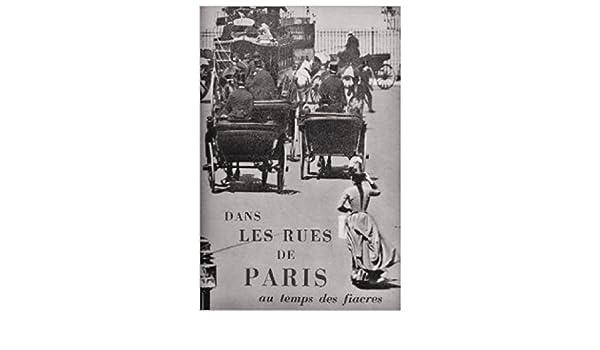 Dans les rues de Paris, au temps des fiacres.: Amazon.es: FARGUE ...