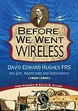 Before We Went Wireless, Ivor Hughes and David Ellis Evans, 1884592546