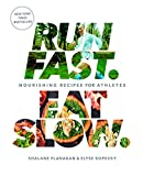 #10: Run Fast. Eat Slow.: Nourishing Recipes for Athletes