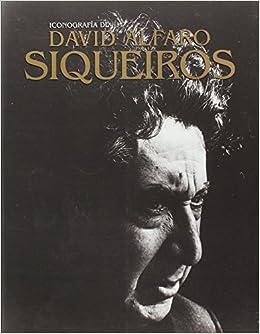 Descargar Por Elitetorrent Iconografia De David Alfaro Siqueiros Fariña PDF