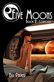 Five Moons - Convolute by [Parker, Bill]