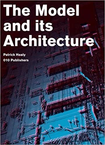 Book Patrick Healy: The Model and Its Architecture (Delft School of Design Series on Architecture and Urbanism)