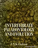 Invertebrate Palaeontology and Evolution, E. N. Clarkson, 0045600082