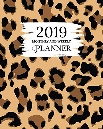 2019 Monthly And Weekly Planner: Calendar, Organizer, Goals and Wish List | Weekly Monday Start, January to December 2019 | Leopard Print -
