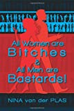 All Women Are Bitches and All Men Are Bastards!, Nina Van Der Plas, 1609765982
