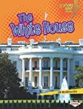 The White House, Jill Braithwaite, 0761360166