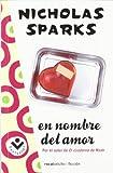 En Nombre Del Amor, Nicholas Sparks, 8492833564