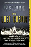 #10: The Last Castle: The Epic Story of Love, Loss, and American Royalty in the Nation's Largest Home