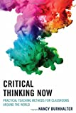 Critical Thinking Now: Practical Teaching Methods for Classrooms Around the World