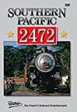 Southern Pacific 2472 [DVD]