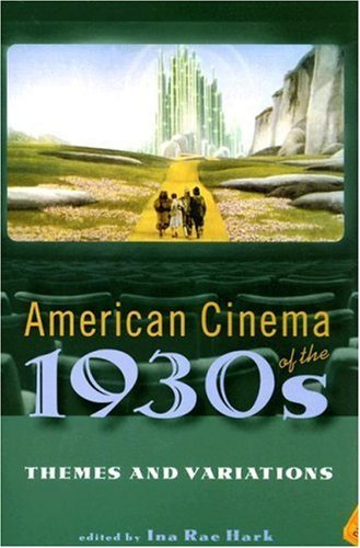 American Cinema of the 1930s: Themes and Variations (Screen Decades: American Culture/American (Decade Theme)