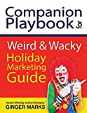 Companion Playbook for Weird & Wacky Holiday Marketing Guide