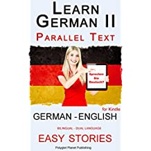Learn German II: Parallel Text - Easy Stories (English - German), Dual Language - Bilingual (Learning German with Parallel Text Book 2)