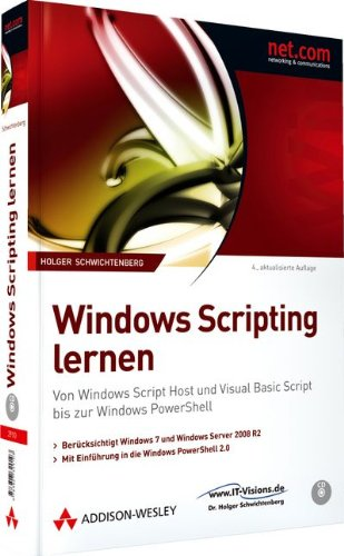 Windows Scripting lernen - Berücksichtigt Windows 7 und Windows Server 2008 R2. mit Einführung in Windows PowerShell 2.0: Von Windows Script Host und ... Script bis zur Windows PowerShell (net.com) Taschenbuch – 1. Dezember 2009 Holger Schwichtenberg Addis