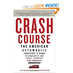 Crash Course: The American Automobile Industry's Road to Bankruptcy and Bailout-and Beyond Paul Ingrassia
