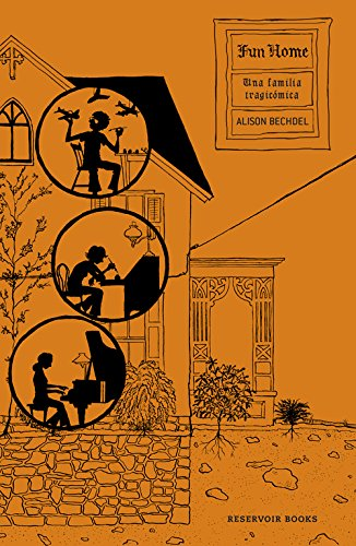 Fun Home: Una familia tragicomica/ A Family Tragicomic (Spanish Edition)