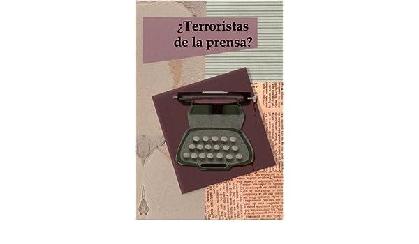 Amazon.com: ¿Terroristas de la prensa? (Spanish Edition) eBook: Oscar Guillermo Lorca Z., Ananda Sibilia: Kindle Store
