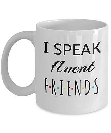 Amazon Com Friends Tv Show Coffee Mug Gift I Speak Fluent Funny