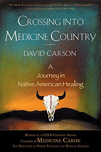 crossing-into-medicine-country-a-journey-in-native-american-healing