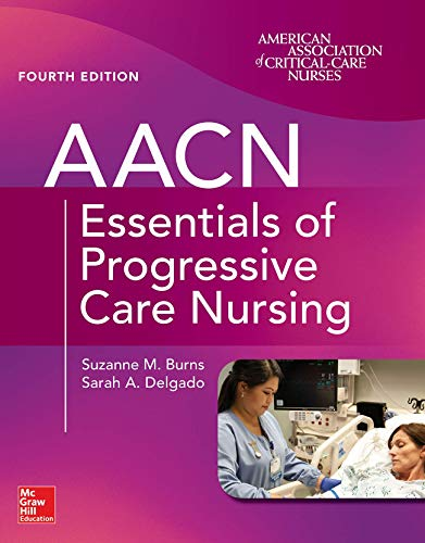 (AACN Essentials of Progressive Care Nursing, Fourth Edition)