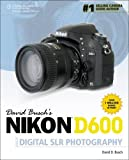David Busch's Nikon D600 Guide to Digital SLR Photography (David Busch's Digital Photography Guides)