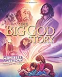 The Big God Story, Michelle Anthony, 1434764540