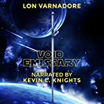 Void Emissary: The Book of the Void, Part 1 | Lon Varnadore