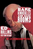 Bare Knuckles and Back Rooms, Ed Rollins, 0553067311