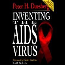 Inventing the AIDS Virus Audiobook by Peter H. Duesberg Narrated by J. Arthur Tripp
