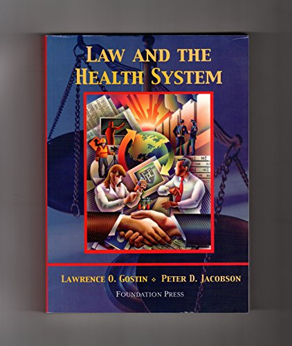 Law and the Health System (University Casebook Series)