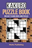Kakuro Puzzle Book: 300 Easy to Hard Cross Sums Puzzles (Volume 1)