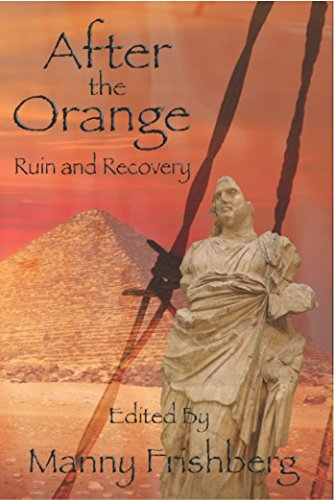 After the Orange: Ruin and Recovery