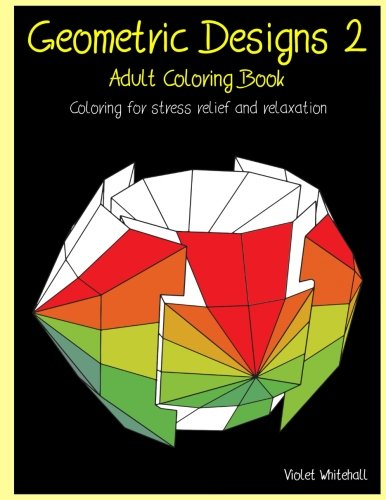 Geometric Designs 2 - Adult Coloring Book: Coloring for stress relief and relaxation (Violet Design)