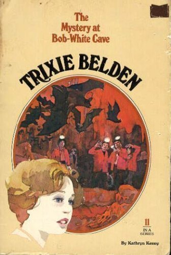 Trixie Belden and The Mystery at Bob-White Cave by Kathryn Kenny - Mall Belden