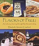 Flavors of Friuli, Elisabeth Antoine Crawford, 0970371616