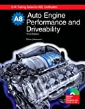 Auto Engine Performance and Driveability: Textbook w/ Job Sheets CD, Chris Johanson, 1605250546
