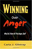 Winning over Anger, Carla J. Gilstrap, 1449544266